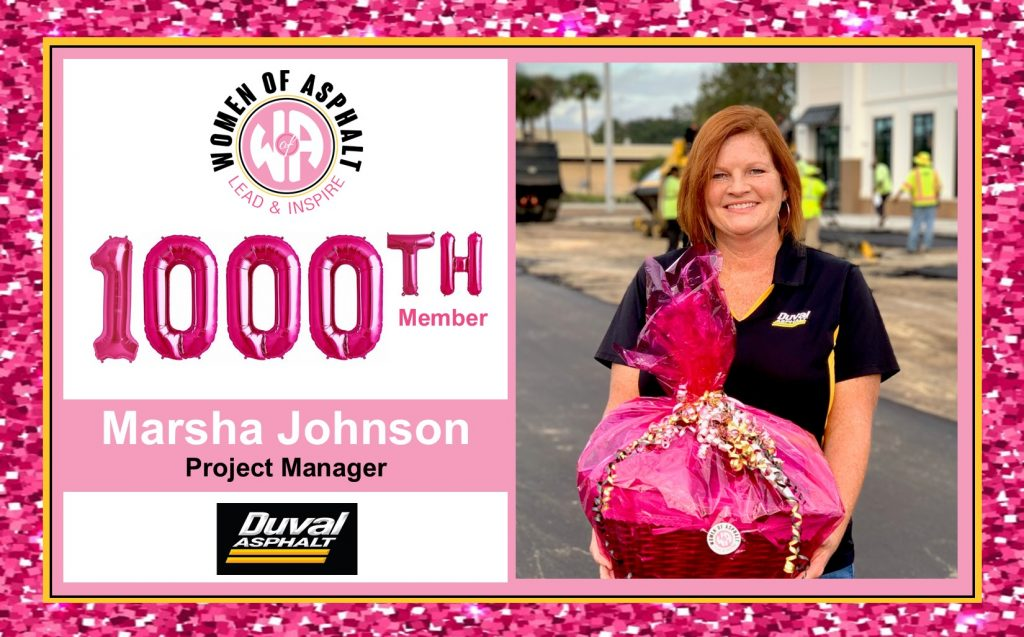 Women of Asphalt announces membership milestone. Marsha Johnson, Duval Asphalt Project Manager, was the 1,000th member to join WoA.